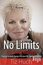 No Limits, No Boundaries: Praying Dynamic Change Into Your Life, Famil | Books & Games for sale in Greater Accra, Odorkor