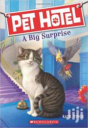 Pet Hotel A Big Surprise By Kate Finch Scholastic | Books & Games for sale in Greater Accra, Odorkor