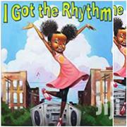 I Got The Rhythm By Connie Schofield Morrison | Books & Games for sale in Greater Accra, Odorkor