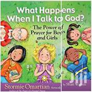 What Happens When I Talk To God The Power Of Prayer For Boys Girls | Books & Games for sale in Greater Accra, Odorkor