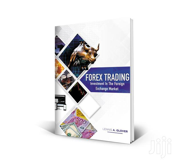 Archive: FOREX TRADING(Investment In The Foreign Exchange Market) By Lennis A.G