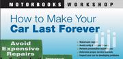 Tips On How To Make Your Car Last Longer Book   Books & Games for sale in Greater Accra, Accra Metropolitan