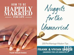 Nuggets For The Unmarried And How To Be Happily Married For Life