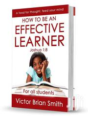 HOW TO BE AN EFFECTIVE LEARNER | Classes & Courses for sale in Greater Accra, Ga East Municipal